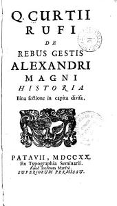 De rebus gestis Alexandri Magni historia ...