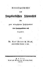Literargeschichte des Longobardischen Lehenrechts bis zum vierzehnten Jahrhundert