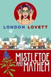 Mistletoe and Mayhem: Cozy Mystery