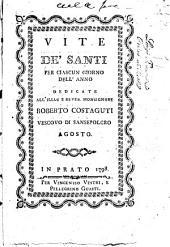 Vite de' santi per ciascun giorno dell'anno dedicate all'illus. e rever. monsignore Roberto Costaguti vescovo di Sansepolcro gennaio [-dicembre]: Agosto, Volume 8