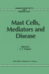 Mast Cells, Mediators and Disease