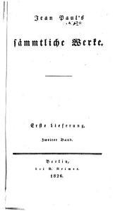Jean Paul's sämmtliche Werke: Die unsichtbare Loge