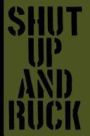 Shut Up And Ruck