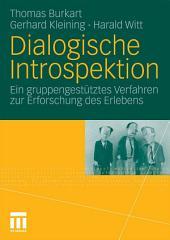 Dialogische Introspektion: Ein gruppengestütztes Verfahren zur Erforschung des Erlebens