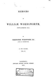 Memoirs of William Wordsworth, Poet-laureate, D. C. L.