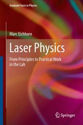 Laser Physics: From Principles to Practical Work in the Lab
