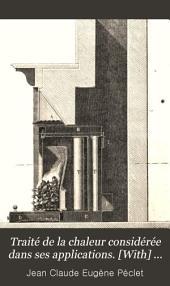 Traité de la chaleur considérée dans ses applications. [With] Planches
