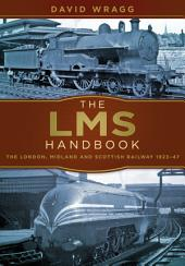 LMS Handbook: The London, Midland and Scotland Railway 1923-47