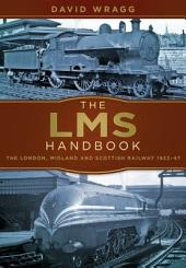 LMS Handbook: The London, Midland & Scottish Railway 1923-47