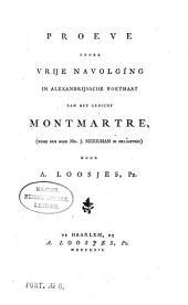 Proeve eener vrije navolging in alexandrijnsche voetmaat van het gedicht Montmartre, (door den Heer Mr. J. Meerman in hexameters)