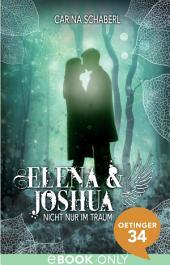 Elena & Joshua. Nicht nur im Traum