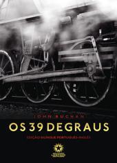 Os 39 degraus: The thirty-nine steps: Edição bilíngue português - inglês