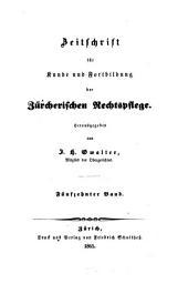 Zeitschrift für Kunde und Fortbildung der zürcherischen Rechtspflege: Band 15