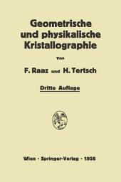 Einführung in die geometrische und physikalische Kristallographie: und in deren Arbeitsmethoden, Ausgabe 3