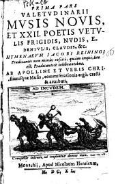 Valetudinarium Musis novis et XXII poetis vetulis frigidis, nudis, edentulis claudis, &c. hymenaeum Iacobi Reihingi praedicantis ... celebrantibus: 1