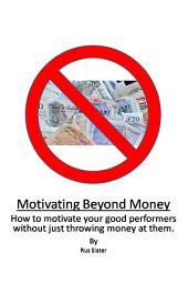 Motivating Beyond Money