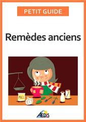 Remèdes anciens: Les vertus des végétaux et des minéraux