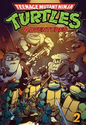 Teenage Mutant Ninja Turtles: Adventures Vol. 2