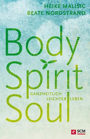 Body  Spirit  Soul PDF