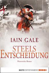 Steels Entscheidung: Historischer Roman