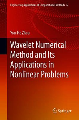 Wavelet Numerical Method and Its Applications in Nonlinear Problems PDF