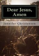 Dear Jesus, Amen.