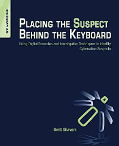 Placing the Suspect Behind the Keyboard Book