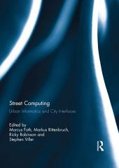 Street Computing: Urban Informatics and City Interfaces
