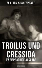 Troilus und Cressida - Zweisprachige Ausgabe (Deutsch-Englisch)