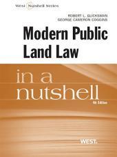 Glicksman and Coggins' Modern Public Land Law in a Nutshell, 4th: Edition 4