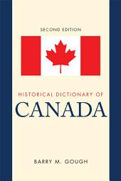 Historical Dictionary of Canada: Edition 2