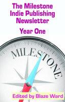 The Milestone Indie Publishing Newsletter