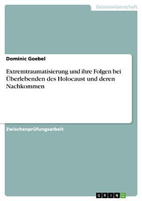 Extremtraumatisierung und ihre Folgen bei   berlebenden des Holocaust und deren Nachkommen PDF