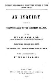 Can I join the Church of Rome while my rule of Faith is the Bible      Translated from the second French edition  with an introduction  by     Dr Baird PDF