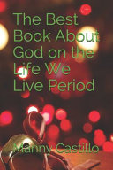 The Best Book About God On The Life We Live Period