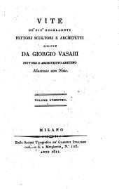 Vite de' più eccellenti pittori, scultori e architetti scritte da Giorgio Vasari pittore e architetto aretino illustrate con note. Volume primo [-sedicesimo]: Volume 11