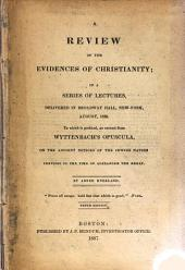 A Review of the Evidences of Christianity ...: To which is Prefixed an Extract from Wyttenbach's Opuscula on the Ancient Notices of the Jewish Nation Previous to the Time of Alexander the Great