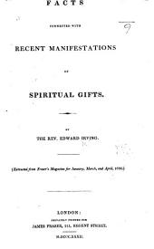 Facts connected with recent manifestations of Spiritual Gifts ... Reprinted from Fraser's Magazine ... 1832
