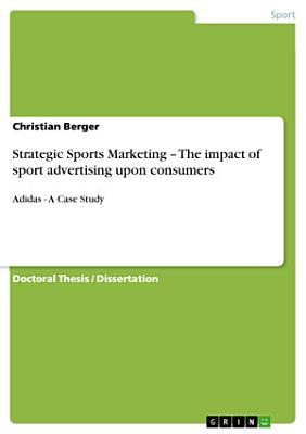 Strategic Sports Marketing   the Impact of Sport Advertising Upon Consumers PDF