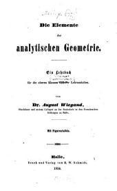 Die Elemente der analytischen Geometrie: e. Lehrbuch für d. oberen Klassen höherer Lehranst