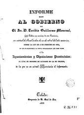 Informe dado al Gobierno por el Sr. D... en virtud de Real orden de 22 de Abril del año anterior sobre la ley de 3 de febrero de 1823, en que se manifiesta la organización que debe darse a los Ayuntamientos y Diputaciones Provincíales el cual se imprime de acuerdo de la de Toledo