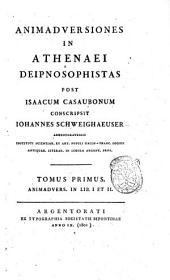 Animadversiones in Athenaei Deipnosophistas post Isaacum Casaubonum conscripsit Iohannes Schweighaeuser Argentoratensis ... Tomus primus [-nonus]: Animadvers. in lib. 1. et 2, Volume 1