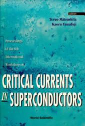Critical Currents in Superconductors: Proceedings of the 8th International Workshop