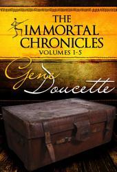 The Immortal Chronicles, Vol 1 - 5