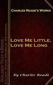 Love Me Little, Love Me Long: Charles Reade's Works