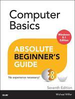 Computer Basics Absolute Beginner's Guide, Windows 8.1 Edition