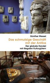 Das schmutzige Geschäft mit der Antike: Der globale Handel mit illegalen Kulturgütern