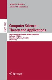 Computer Science - Theory and Applications: 8th International Computer Science Symposium in Russia, CSR 2013, Ekaterinburg, Russia, June 25-29, 2013, Proceedings