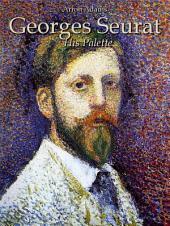 Georges Seurat: His Palette