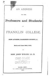 An Address to the Professors and Students of Franklin College, New Athens, Harrison County, O., Delivered June 28th, 1876